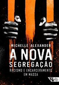 Resultado de imagem para A nova segregação- Racismo e encarceramento em massa